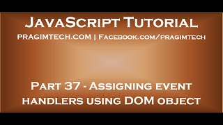 Download Assigning event handlers in JavaScript using DOM object property Video
