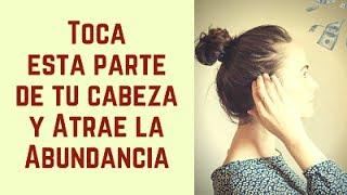 Download TOCA ESTA PARTE DE TU CABEZA Y ATRAE LA ABUNDANCIA - La Magia del Tapping Temporal Video
