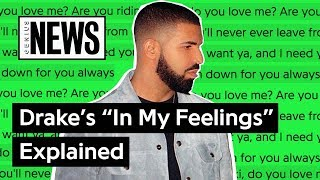 """Download Drake's """"In My Feelings"""" Explained 