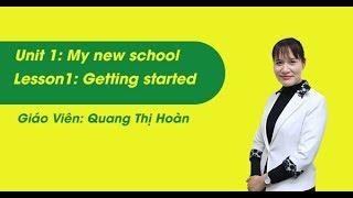 Download Unit 1- Getting Stared – tiếng Anh lớp 6 - cô Quang Thị Hoàn Video