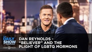 "Download Dan Reynolds - ""Believer"" and the Plight of LGBTQ Mormons 