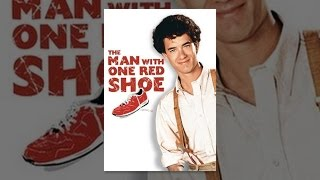 Download The Man With One Red Shoe Video