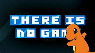 Download Charmander Plays THERE IS NO GAME Video
