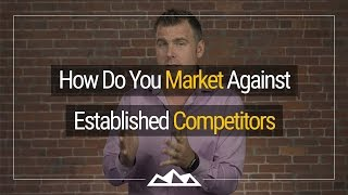 Download How To Market Against Established Competitors | Dan Martell Video