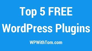 Download Top 5 Free WordPress Plugins 2017 Video