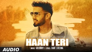 Download NEW PUNJABI SONGS | HAAN TERI | AMOL MANN FEAT. GOLDBOY | HARF CHEEMA | LATEST PUNJABI SONGS 2016 Video