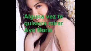 Download Maite Perroni-Ave Maria (Lyrics) Video
