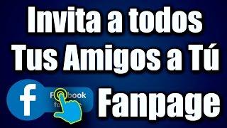 Download Invitar a Todos tus Amigos Con un solo Click a Tu FanPage - 2017 Video