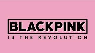 X E R T BLACKPINK IS THE REVOLUTION DANCE REMIX