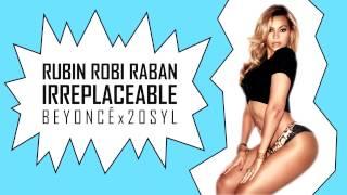 Download Beyonce x 20syl - Irreplaceable (Rubin Robi Raban blend) Video