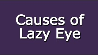 Download Causes of Lazy Eye Video