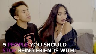 Download 9 PEOPLE YOU SHOULD STOP BEING FRIENDS WITH Video
