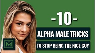 Download Don't Be The Nice Guy - 10 POWERFUL Tricks To Be The Alpha Male Video