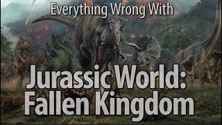 Download Everything Wrong With Jurassic World: Fallen Kingdom Video