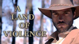 Download A Land of Violence (Short Western Film) Video