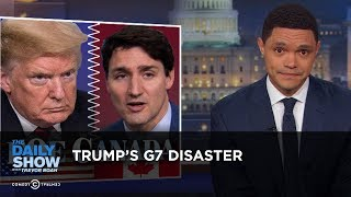 Download Trump's G7 Disaster - Uncensored | The Daily Show Video