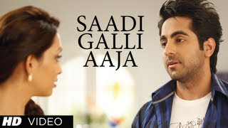 Download ″Sadi Gali Full Song″ Nautanki Saala ★ Ayushmann Khurrana, Pooja Salvi Video