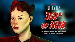 Download Noir Alley: 360° of Noir - Episode 4 LADY IN RED Video