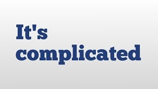 Download It's complicated meaning and pronunciation Video