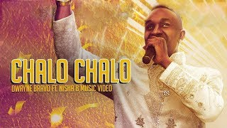 Download Chalo Chalo - Dwayne Bravo Feat. Nisha B Video