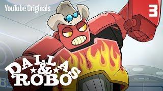 Download Ep 3 - Dallas & Robo ″I Robo″ Video