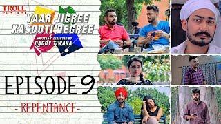 Download Yaar Jigree Kasooti Degree   Episode 9 - Repentance   Punjabi Web Series 2018   Troll Punjabi Video