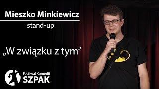 Download Mieszko Minkiewicz stand-up: ″W związku z tym″ Video