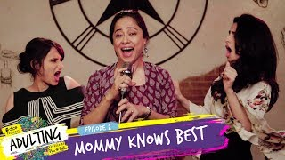 Download Dice Media   Adulting   Web Series   S01E02 - Mommy Knows Best Video