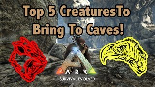 Download Top 5 Creatures You Need To BRING TO CAVES In Ark Survival Evolved! Video