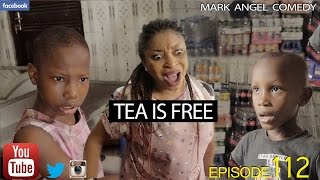 Download TEA IS FREE (Mark Angel Comedy) (Episode 112) Video