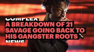 Download A Breakdown of 21 Savage Going Back to His Gangster Roots Video