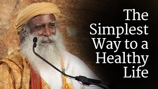 Download The Simplest Way to a Healthy Life | Sadhguru Video
