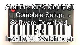 Download Akai Pro MPK mini MKII - Complete Setup, Software Download, and Installation Walk Through Video