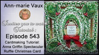 Download 543. Cardmaking Tutorial: Anna Griffin Spectacular Christmas Ruffle Card Video