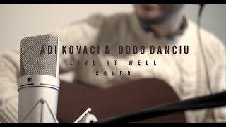Download Adi Kovaci & Dodo Danciu - Live It Well (Cover) Video