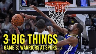 Download 3 Big Things: Warriors overcome Spurs in Game 3 of NBA Playoffs Video
