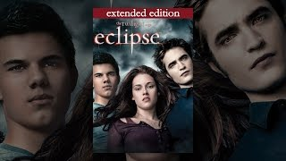 Download The Twilight Saga: Eclipse (Extended Version) Video