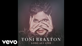 Download Toni Braxton - Long As I Live (Audio) Video