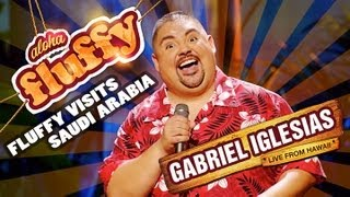 Download Fluffy Visits Saudi Arabia - Gabriel Iglesias (from Aloha Fluffy: Gabriel Iglesias Live from Hawaii) Video