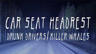 Download Car Seat Headrest - ″Drunk Drivers/Killer Whales″ Video