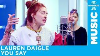 Download Lauren Daigle - You Say [Live @ SiriusXM] Video