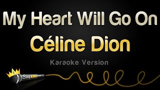 Download Celine Dion - My Heart Will Go On (Karaoke Version) Video