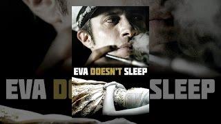 Download Eva Doesn't Sleep Video