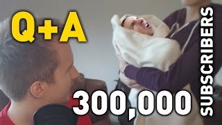 Download 300,000 SUBSCRIBERS - Q+A Video