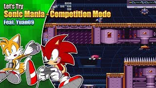 Download Sonic Mania Competition Mode featuring Yuan09 Video