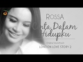 Download Rossa - Cinta Dalam Hidupku (OST. London Love Story 2) Video