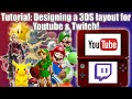 Download Tutorial: How to design a 3DS layout for Youtube & Twitch! Video