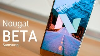 Download Android 7.0 Nougat Beta para Galaxy S7 y S7 Edge, novedades Video