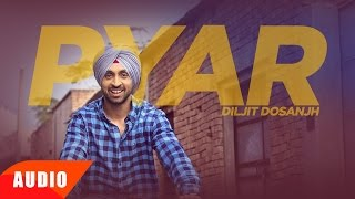 Download Pyar (Full Audio Song) | Diljit Dosanjh | Punjabi Romantic Song | Speed Records Video