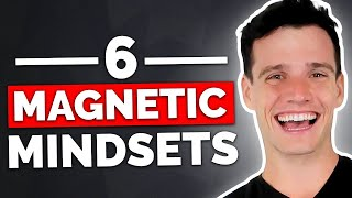 Download 6 Mindsets That Will Make You Magnetic Video